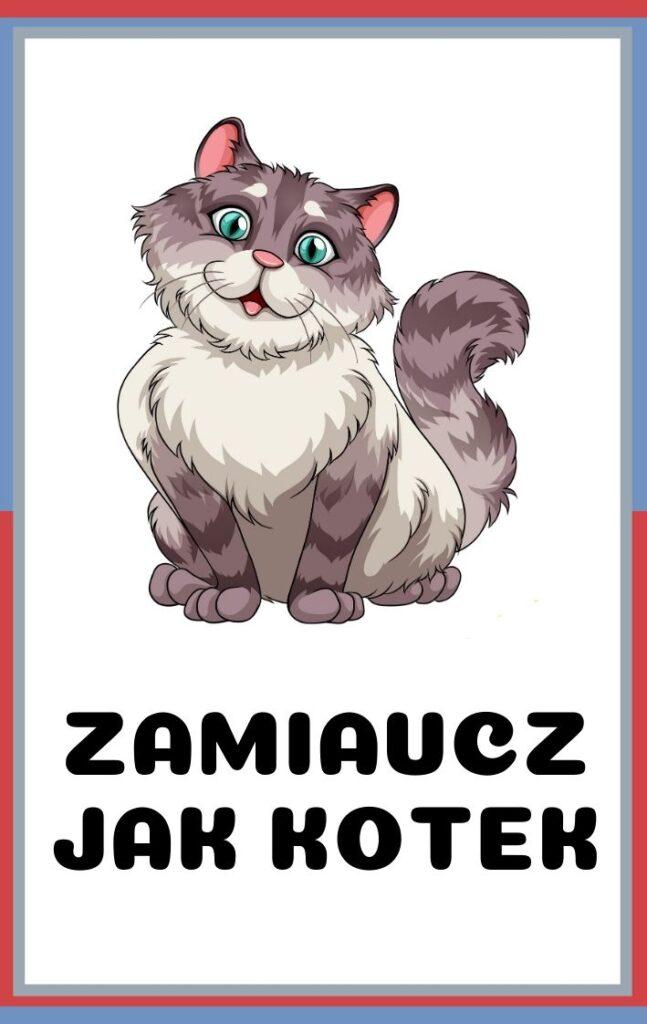 Karty ruchowe dla dzieci do druku - zamiaucz jak kotek
