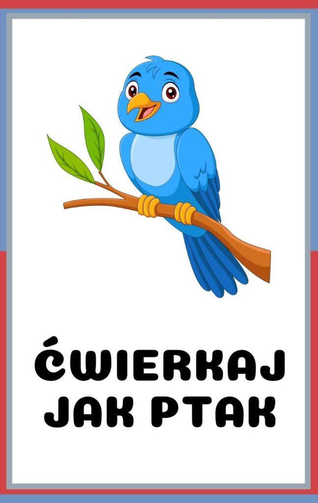 Karty ruchowe dla dzieci do druku - ćwierkaj jak ptak